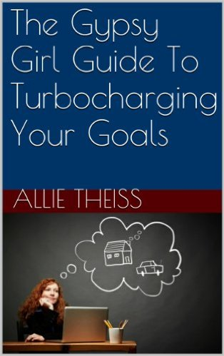 The Gypsy Girl Guide To Turbocharging Your Goals Kindle