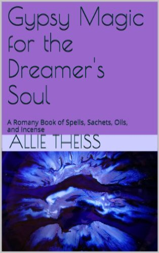 Gypsy Magic for the Dreamer's Soul Kindle
